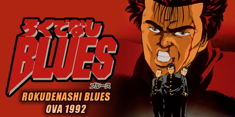 Rokudenashi BLUES (OVA 1992)